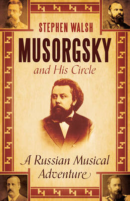 Musorgsky and His Circle: A Russian Musical Adventure (BOK)