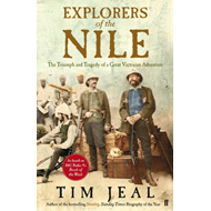 Explorers of the Nile: The Triumph and Tragedy of a Great Victorian Adventure (BOK)