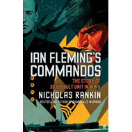 Ian Fleming's Commandos: The Story of 30 Assault Unit in WWII (BOK)