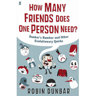 How Many Friends Does One Person Need?: Dunbar's Number and Other Evolutionary Quirks (BOK)