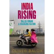 India Rising: Tales from a Changing Nation (BOK)