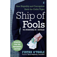 Ship of Fools: How Stupidity and Corruption Sank the Celtic Tiger (BOK)