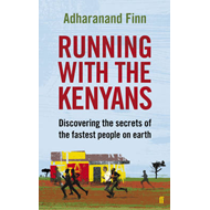 Running with the Kenyans: Discovering the Secrets of the Fastest People on Earth (BOK)
