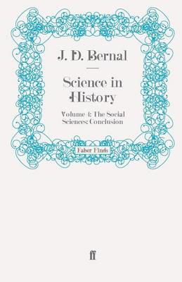 Science in History: v. 4: The Social Sciences: Conclusion (BOK)