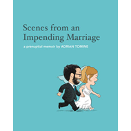 Scenes from an Impending Marriage: A Prenuptial Memoir (BOK)