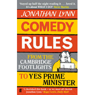 Comedy Rules: From the Cambridge Footlights to Yes, Prime Minister (BOK)