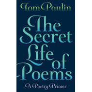 The Secret Life of Poems: A Poetry Primer (BOK)