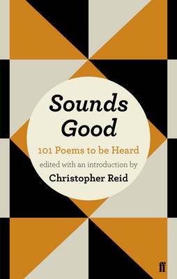 Sounds Good: 101 Poems to be Heard (BOK)