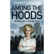 Among the Hoods: My Years with a Teenage Gang (BOK)