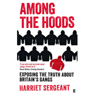 Among the Hoods: Exposing the Truth About Britain's Gangs (BOK)