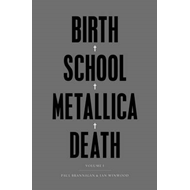 Birth School Metallica Death (BOK)