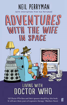 Adventures with the Wife in Space: Living with Doctor Who (BOK)