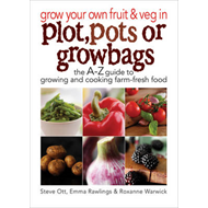 Grow Your Own Fruit and Veg in Plot, Pots or Growbags: The A-Z Guide to Growing and Cooking Farm-fre (BOK)