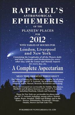 Raphael's Astrological Ephemeris 2012: of the Planets' Places for 2012 (BOK)