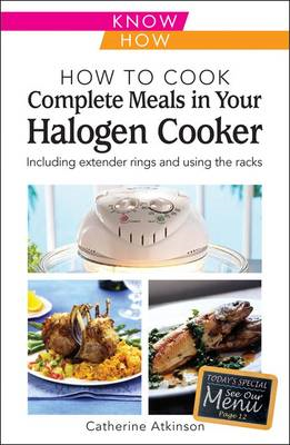 How to Cook Complete Meals in Your Halogen Cooker, Know How (BOK)