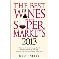 Best Wines in the Supermarkets: My Top Wines Selected for Character and Style: 2013 (BOK)