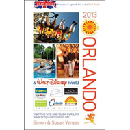 Brit Guide to Orlando: Re-written Every Year - Plus Its Own Website: 2013 (BOK)