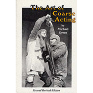 The Art of Coarse Acting, or, How to Wreck an Amateur Dramatic Society (BOK)