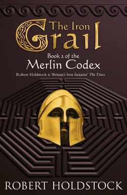 The Iron Grail: Book 2 of the Merlin Codex (BOK)