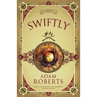 Swiftly: A Novel (BOK)