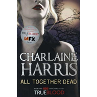 All Together Dead: A True Blood Novel (BOK)
