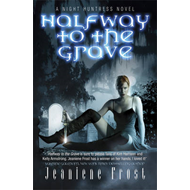 Halfway to the Grave: A Night Huntress Novel: Bk. 1: Halfway to the Grave (BOK)