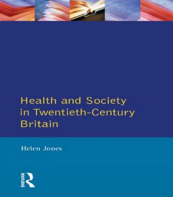 Health and Society in Twentieth-century Britain (BOK)
