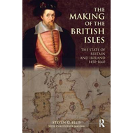The Making of the British Isles: The State of Britain and Ireland, 1450-1660 (BOK)