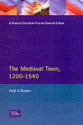 The Medieval Town in England 1200-1540 (BOK)