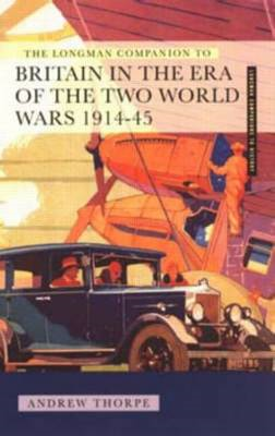 The Longman Companion to Britain in the Era of the Two World Wars, 1914-45 (BOK)