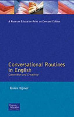 Conversational Routines in English: Convention and Creativity (BOK)