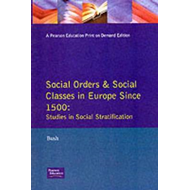 Social Orders and Social Classes in Europe Since 1500: Studies in Social Stratification : Conference (BOK)