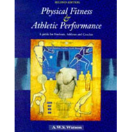 Physical Fitness and Athletic Performance: A Guide for Students, Athletes and Coaches (BOK)