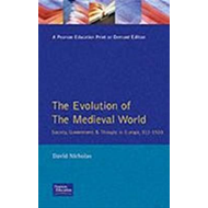 The Evolution of the Medieval World: Society, Government and Thought in Europe, 312-1500 (BOK)