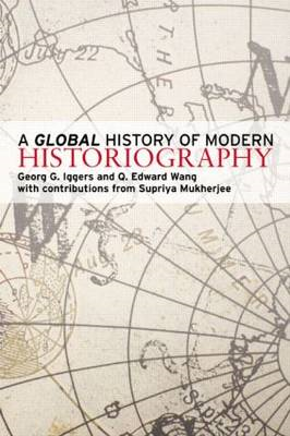 A Global History of Modern Historiography (BOK)