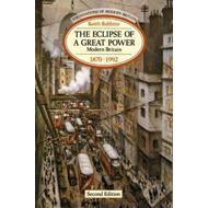 The Eclipse of a Great Power: Modern Britain, 1870-1992 (BOK)
