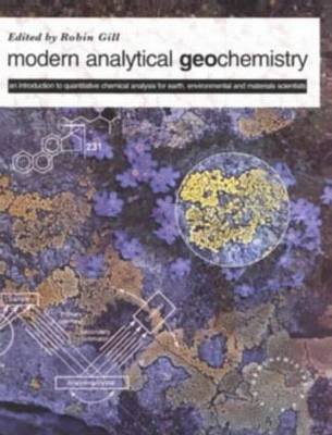 Modern Analytical Geo-chemistry: An Introduction to Quantitative Chemical Analysis Techniques for Ea (BOK)