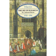 The Age of Oligarchy: Pre-industrial Britain, 1722-83 (BOK)