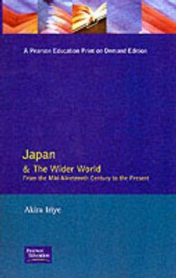 Japan and the Wider World: From the Mid-nineteenth Century to the Present (BOK)