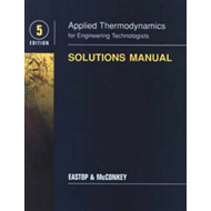 Applied Thermodynamics for Engineering Technologists: Student Solutions Manual (BOK)