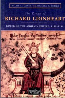 The Reign of Richard Lionheart: Ruler of the Angevin Empire, 1189-1199 (BOK)