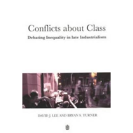 Conflicts About Class: Debating Inequality in Late Industrialism (BOK)