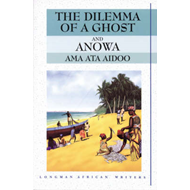Dilemma of a Ghost and Anowa 2nd Edition (BOK)