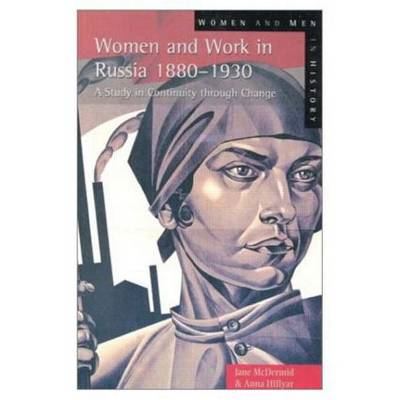 Women and Work in Russia, 1880-1930: A Study in Continuity and Change (BOK)