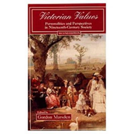Victorian Values: Personalities and Perspectives in Nineteenth Century Society (BOK)