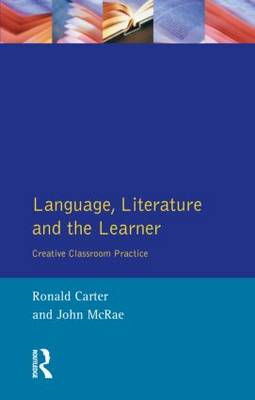 Language, Literature and the Learner: Creative Classroom Practice (BOK)