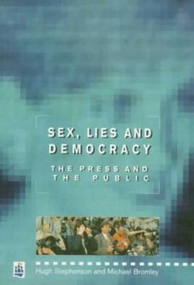 Sex, Lies and Democracy: British Press and the Public (BOK)