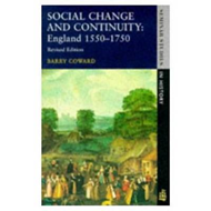 Social Change and Continuity: England, 1550-1750 (BOK)