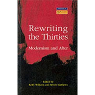 Rewriting the Thirties: Modernism and After (BOK)