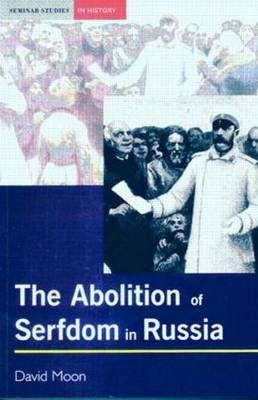 The Abolition of Serfdom in Russia: 1762-1907 (BOK)